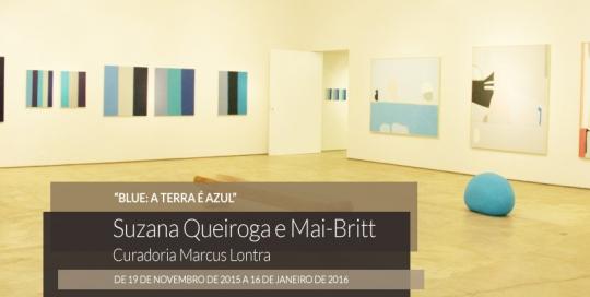 Blue: a Terra é azul, com obras de Suzana Queiroga e Mai-Britt Wolthers, encerra o calendário de exposições 2015 da Matias Brotas Arte Contemporânea.