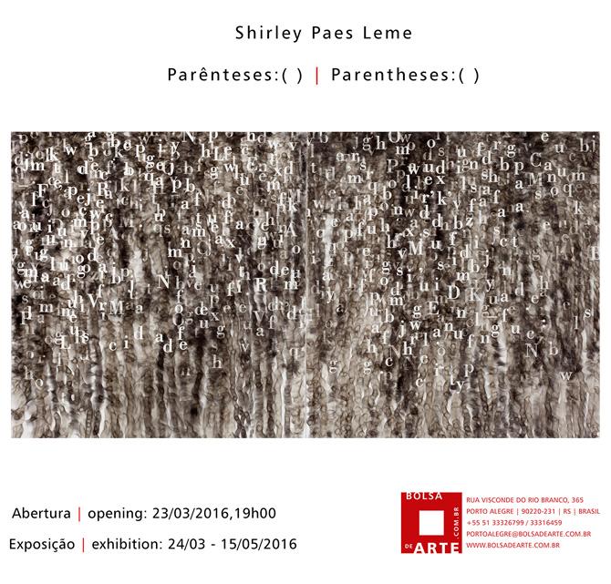 Shirley Paes Leme | 23 de março | 'Parênteses: ( )' | Porto Alegre | RS | Matias Brotas
