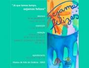 Renata Egreja | 'Já que temos tempo, sejamos felizes' | Museu de Arte de Goiânia | 10.07.18 a 26.08.18